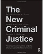 The New Criminal Justice: American Communities and the Changing World of Criminal Justice