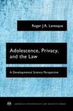 Adolescence, Privacy and the Law: A Developmental Science Perspective