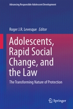 Adolescence, Rapid Social Change, and the Law: The Transforming Nature of Protection
