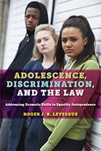 Adolescence, Discrimination and the Law: Addressing Dramatic Shifts in Equality Jurisprudence