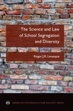 The Science and Law of School Segregation and Diversity