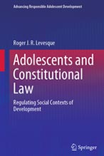 Adolescents and Constitutional Law Regulating Social Contexts of Development